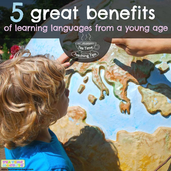 5 great benefits of learning languages from a young age - Tea Time Monkeys