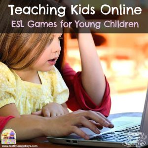 Teaching Kids Online – ESL Games and Activities for Virtual Classes with Young Children