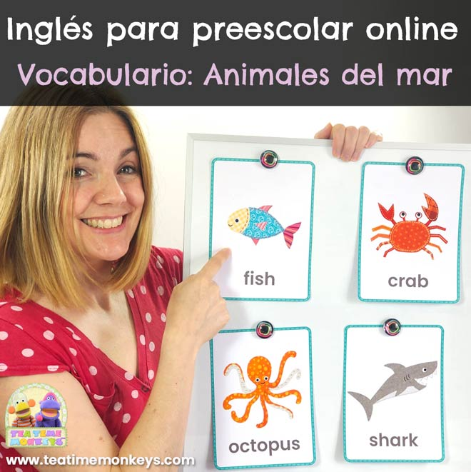 Inglés para preescolar online. Enseñando vocabulario: Animales del mar - Tea Time Monkeys