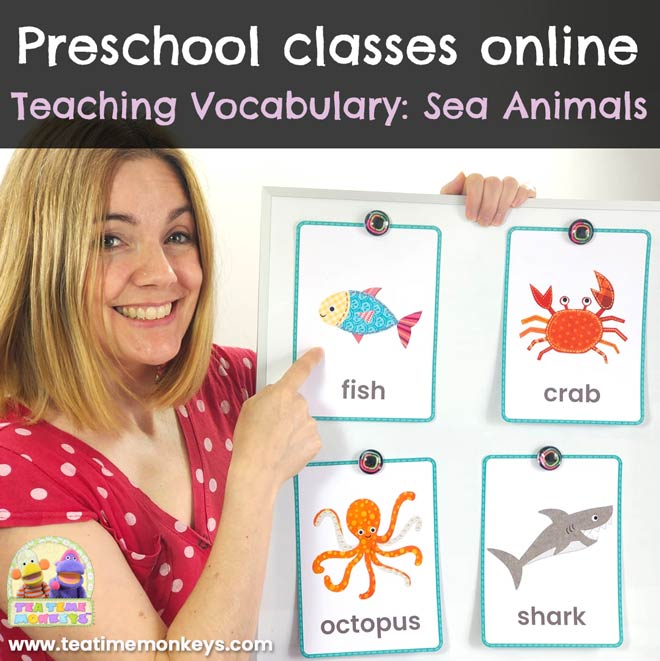 Preschool classes online. Teaching Vocabulary: Sea Animals
